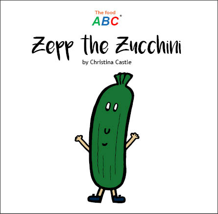 Children's Books | Zepp the Zucchini | The Food ABC 1